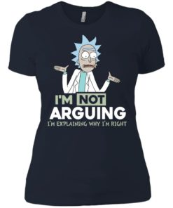 image 20 247x296px Rick and Morty: I'm Not Arguing I'm Explaining Why I'm Right T Shirts, Hoodies, Tank