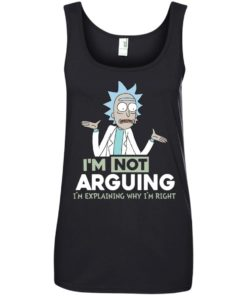 image 21 247x296px Rick and Morty: I'm Not Arguing I'm Explaining Why I'm Right T Shirts, Hoodies, Tank
