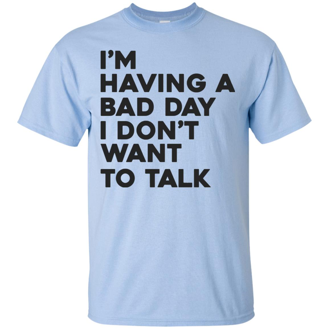 image 237px I'm having a bad day I don't want to talk t shirt, hoodies, tank