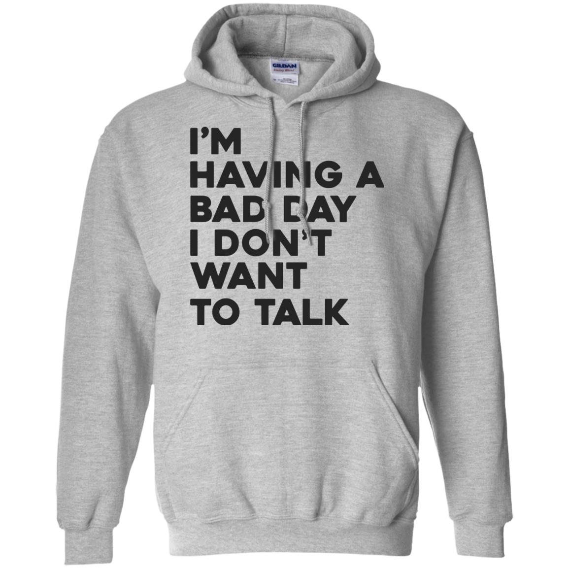image 238px I'm having a bad day I don't want to talk t shirt, hoodies, tank