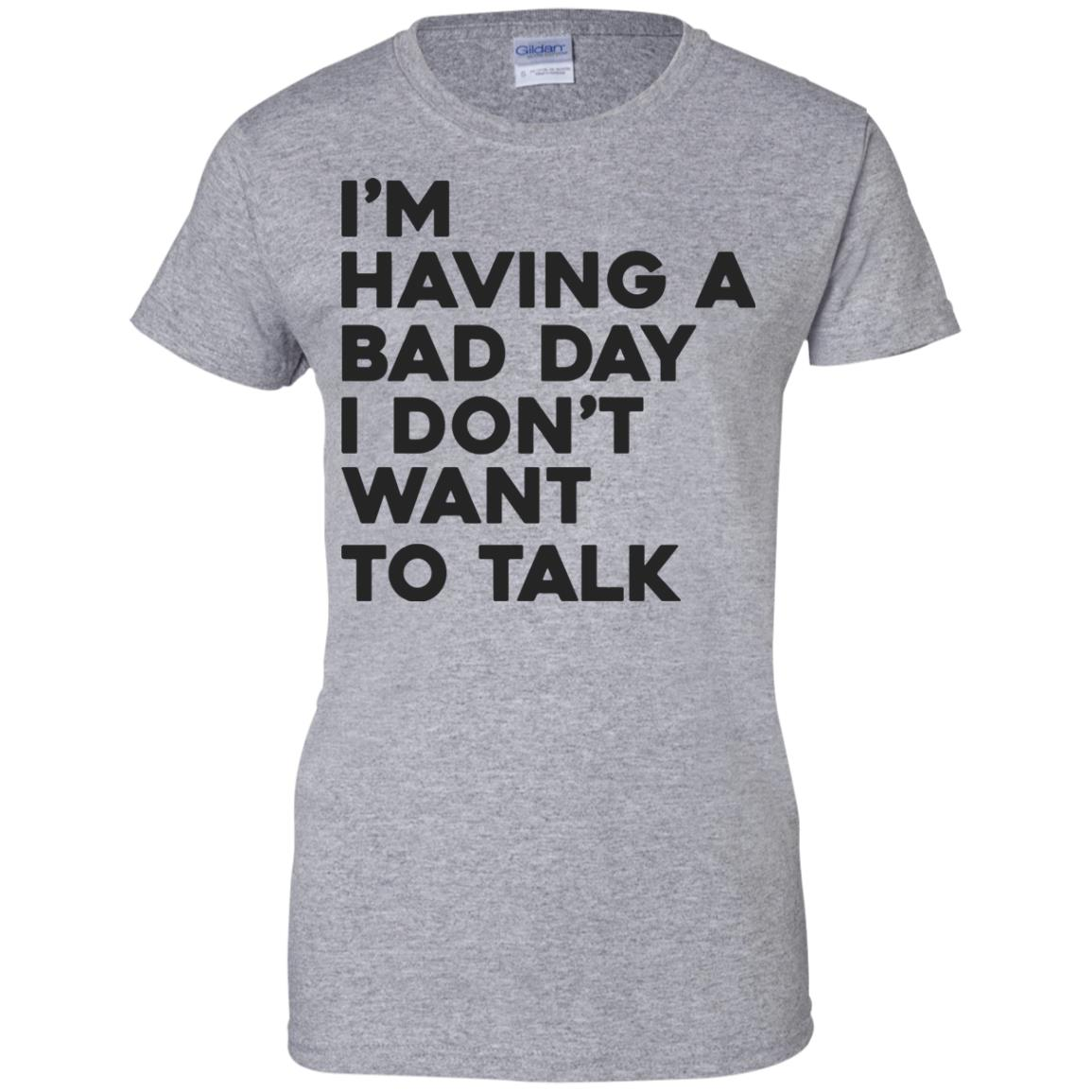 image 243px I'm having a bad day I don't want to talk t shirt, hoodies, tank