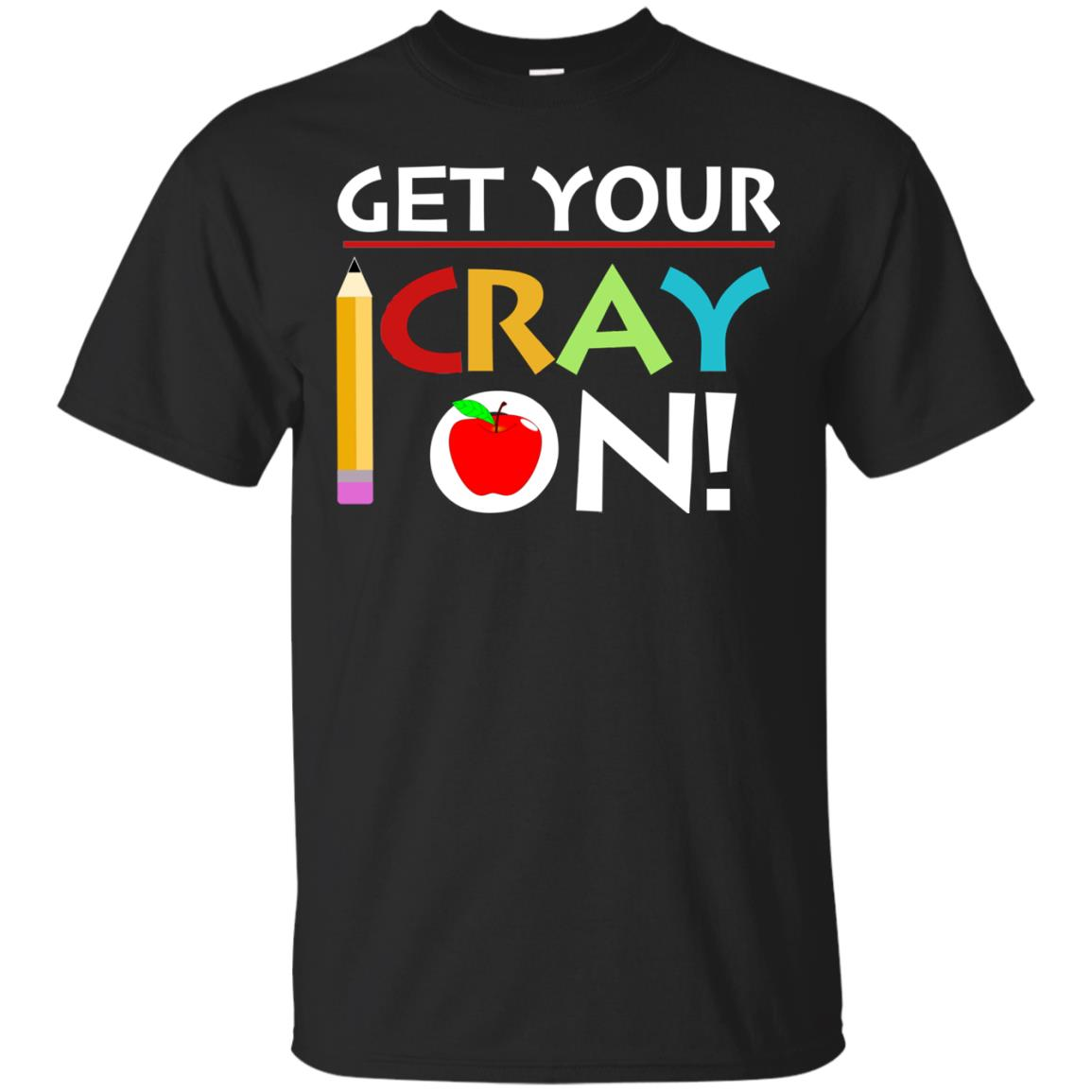 image 356px Get Your Cray On Teacher T Shirts, Hoodies, Tank Top