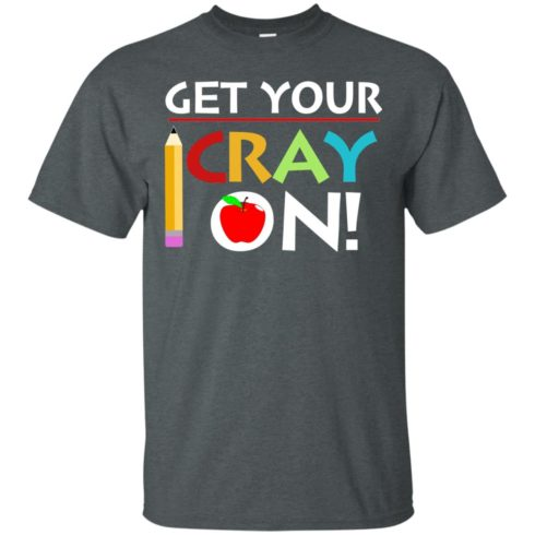 image 357 490x490px Get Your Cray On Teacher T Shirts, Hoodies, Tank Top