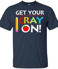image 358 247x296px Get Your Cray On Teacher T Shirts, Hoodies, Tank Top