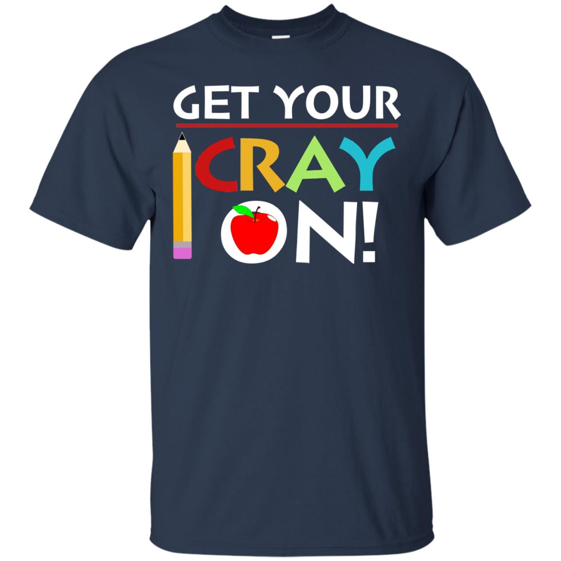 image 358px Get Your Cray On Teacher T Shirts, Hoodies, Tank Top