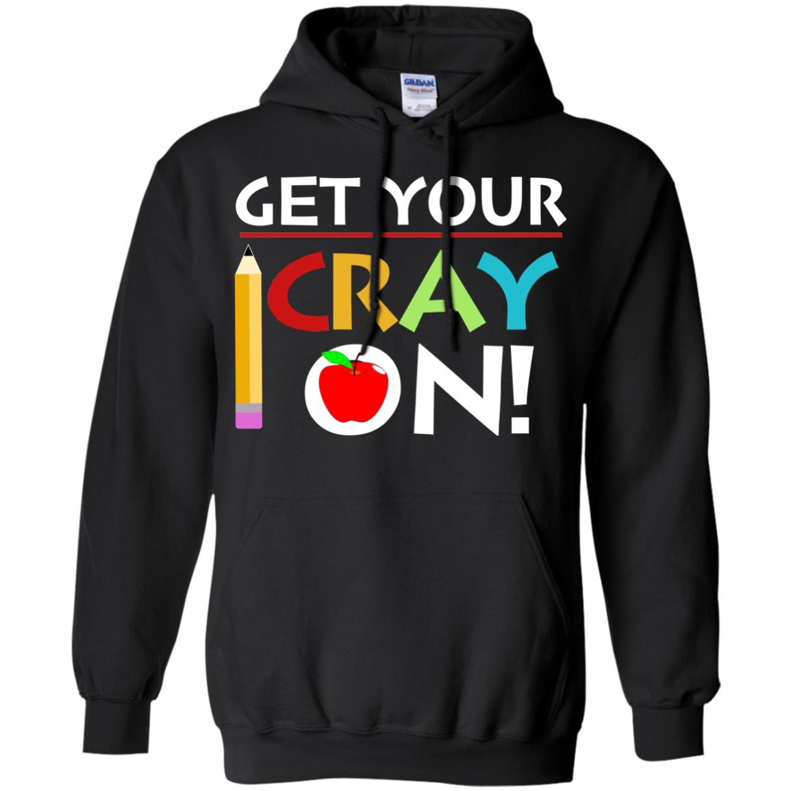 image 359px Get Your Cray On Teacher T Shirts, Hoodies, Tank Top