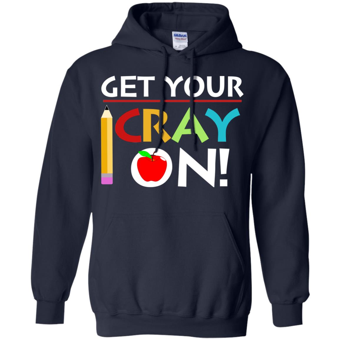 image 360px Get Your Cray On Teacher T Shirts, Hoodies, Tank Top