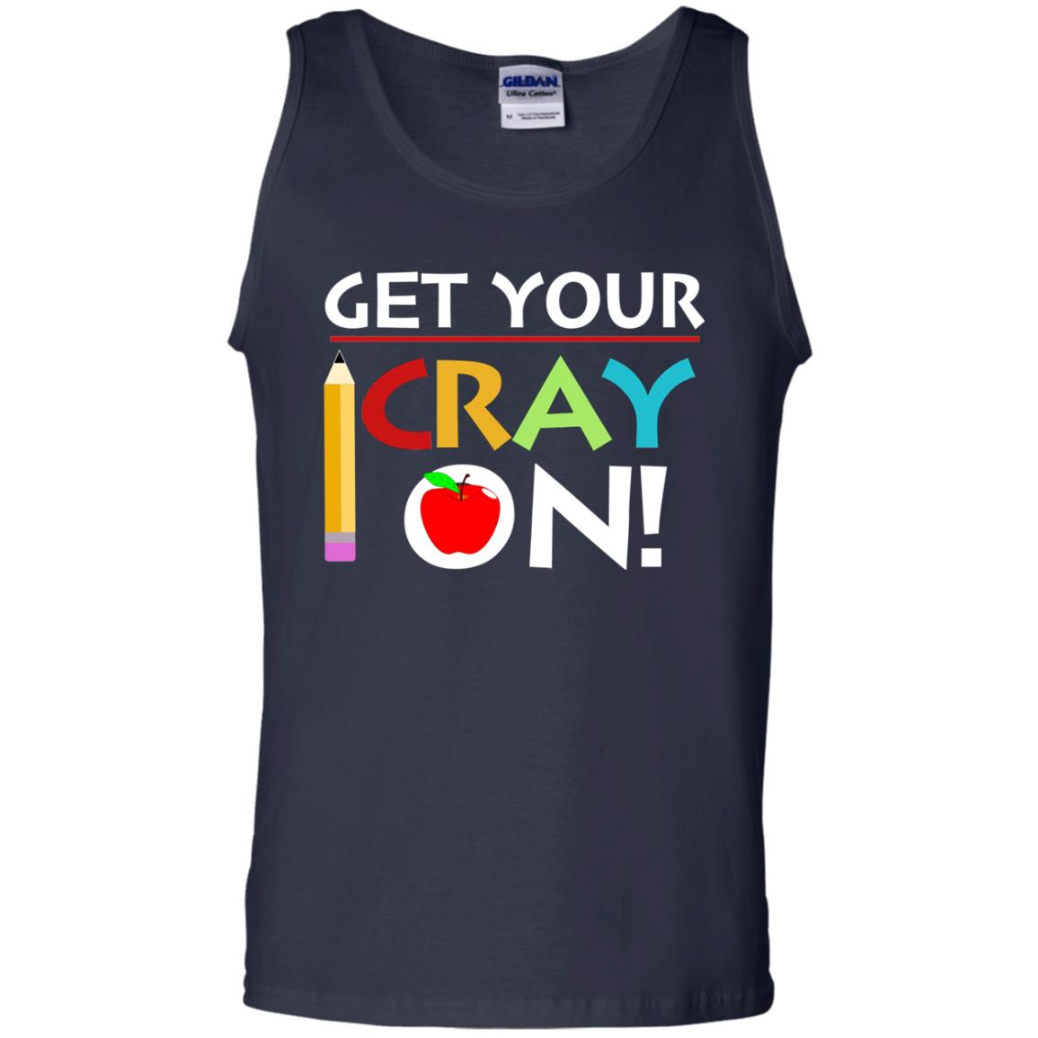 image 363px Get Your Cray On Teacher T Shirts, Hoodies, Tank Top