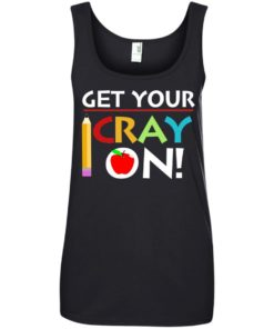 image 364 247x296px Get Your Cray On Teacher T Shirts, Hoodies, Tank Top