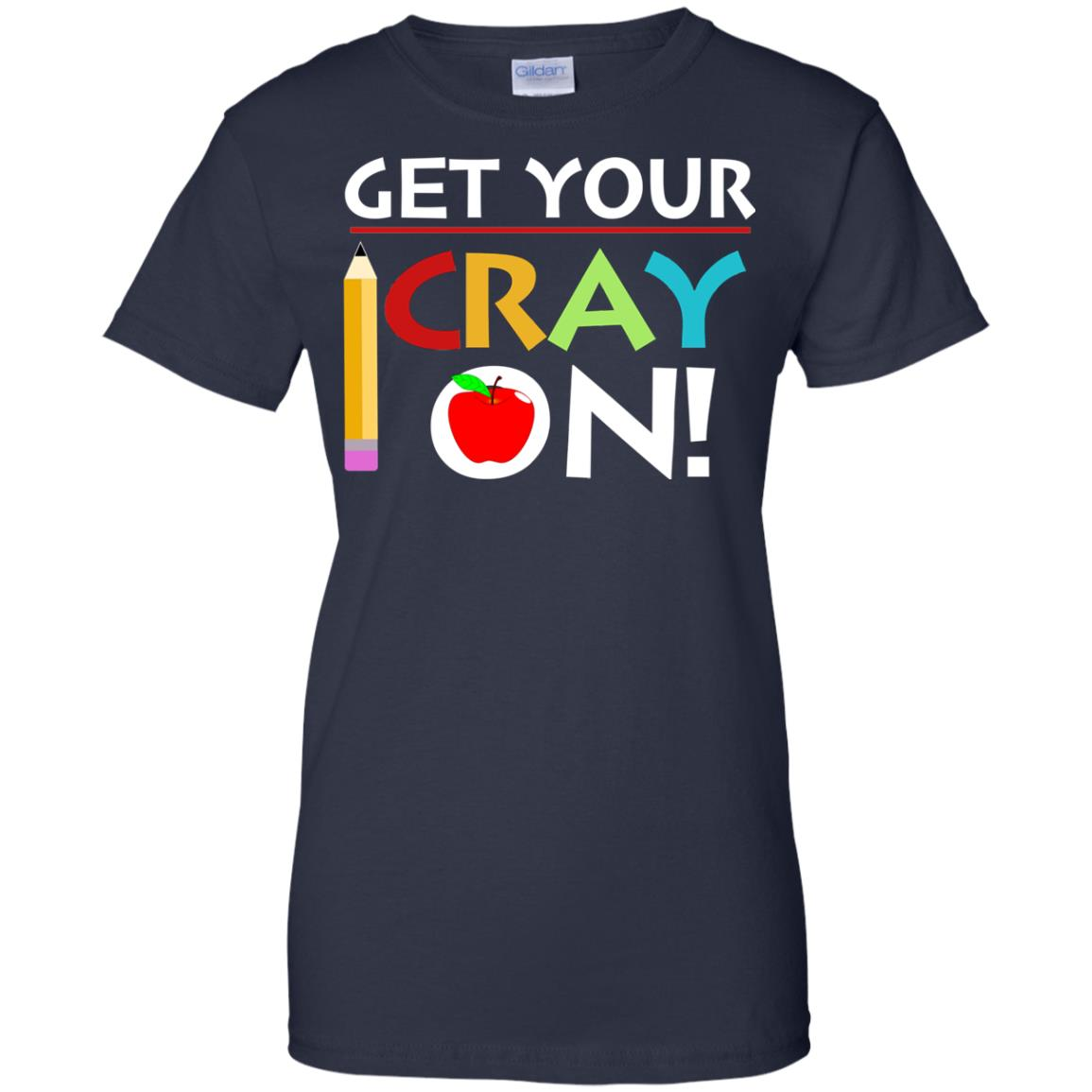 image 368px Get Your Cray On Teacher T Shirts, Hoodies, Tank Top