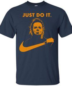 image 405 247x296px Michael Myers Halloween Just Do It [Orange Version] T Shirts, Hoodies