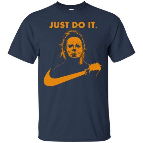 image 405 490x490px Michael Myers Halloween Just Do It [Orange Version] T Shirts, Hoodies