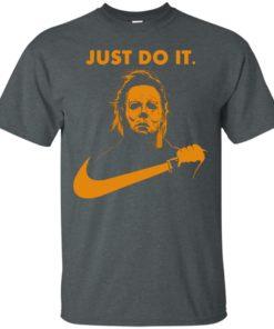 image 406 247x296px Michael Myers Halloween Just Do It [Orange Version] T Shirts, Hoodies