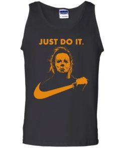 image 410 247x296px Michael Myers Halloween Just Do It [Orange Version] T Shirts, Hoodies
