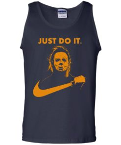 image 411 247x296px Michael Myers Halloween Just Do It [Orange Version] T Shirts, Hoodies