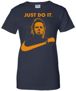 image 416 247x296px Michael Myers Halloween Just Do It [Orange Version] T Shirts, Hoodies