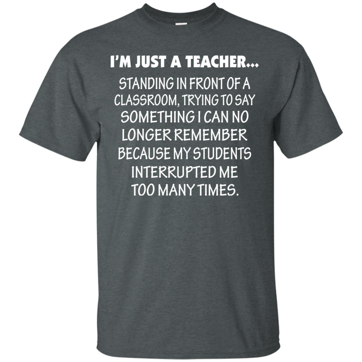 image 418px I'm Just A Teacher Standing In Front Of A Classroom T Shirts, Hoodies, Tank Top