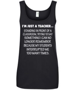 image 426 247x296px I'm Just A Teacher Standing In Front Of A Classroom T Shirts, Hoodies, Tank Top