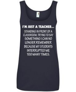 image 427 247x296px I'm Just A Teacher Standing In Front Of A Classroom T Shirts, Hoodies, Tank Top