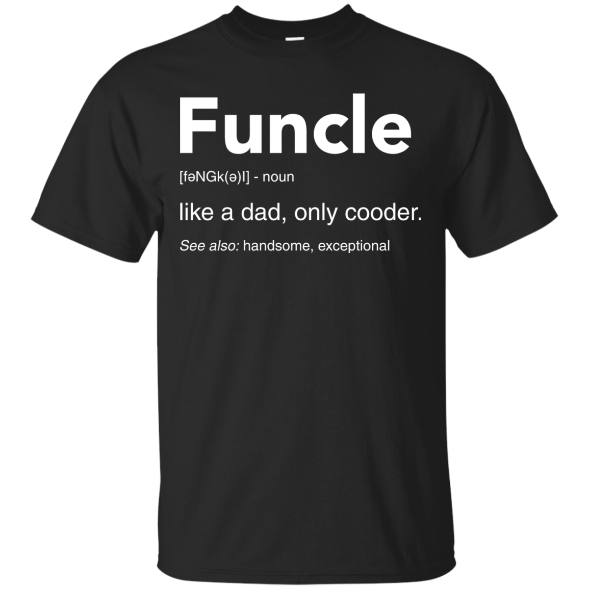 image 43px Funcle Definition Like a dad, only cooder t shirts, hoodies, tank