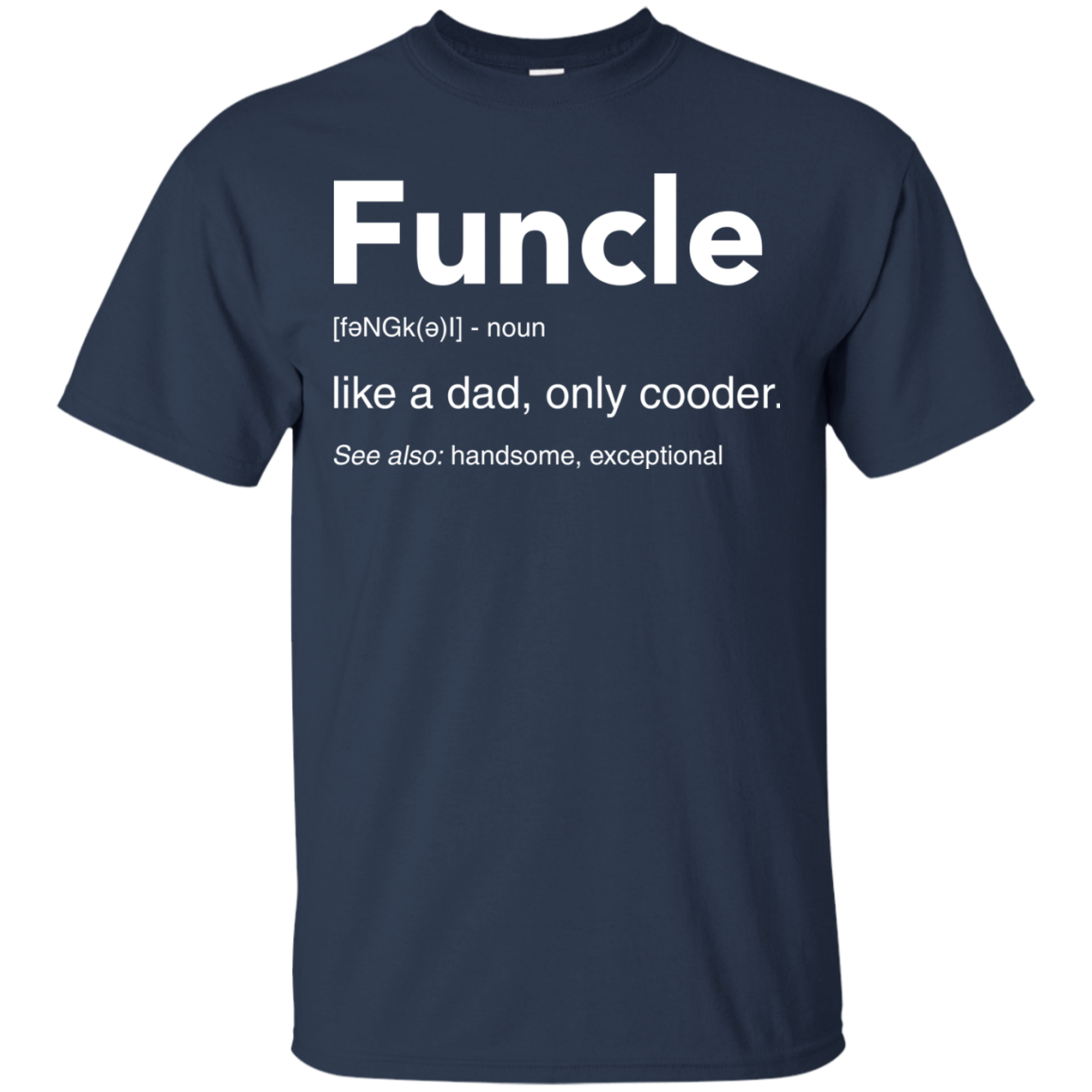 image 44px Funcle Definition Like a dad, only cooder t shirts, hoodies, tank