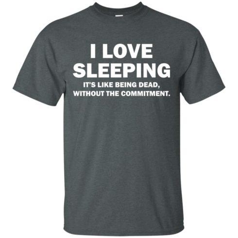 image 441 490x490px I Love Sleeping It's Like Being Dead T Shirts, Hoodies, Tank Top