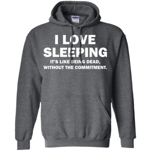 image 444 490x490px I Love Sleeping It's Like Being Dead T Shirts, Hoodies, Tank Top