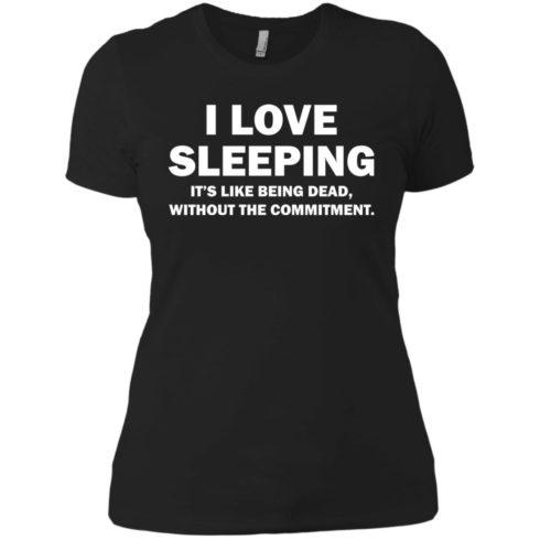 image 445 490x490px I Love Sleeping It's Like Being Dead T Shirts, Hoodies, Tank Top