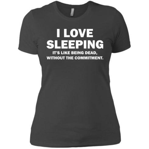 image 446 490x490px I Love Sleeping It's Like Being Dead T Shirts, Hoodies, Tank Top
