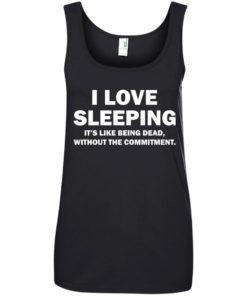 image 448 247x296px I Love Sleeping It's Like Being Dead T Shirts, Hoodies, Tank Top