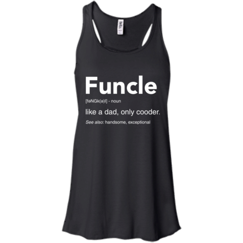 image 46 490x490px Funcle Definition Like a dad, only cooder t shirts, hoodies, tank