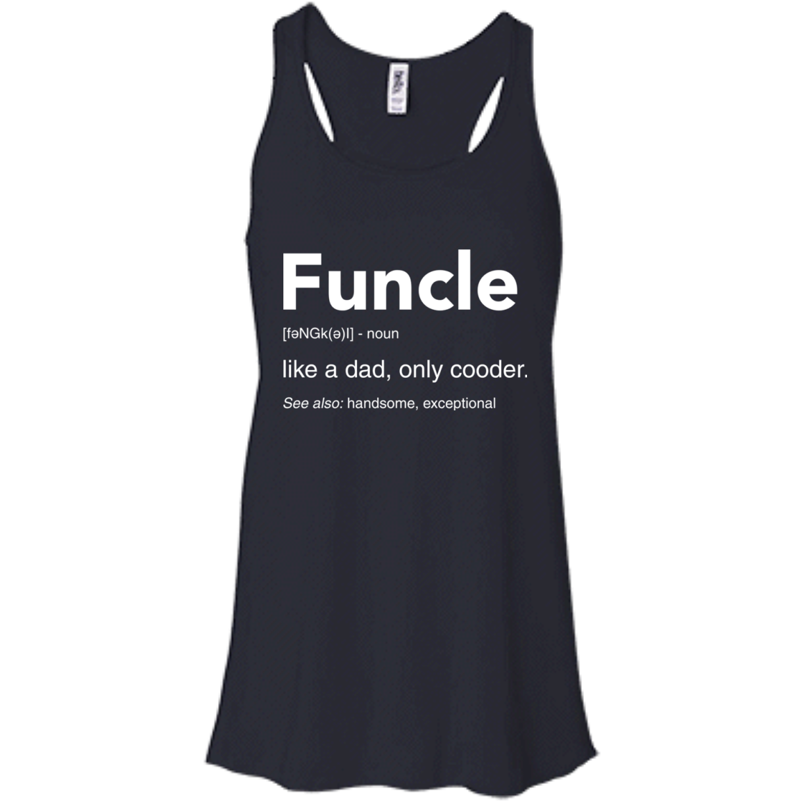 image 47px Funcle Definition Like a dad, only cooder t shirts, hoodies, tank
