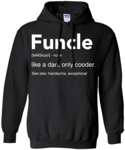 image 48 247x296px Funcle Definition Like a dad, only cooder t shirts, hoodies, tank