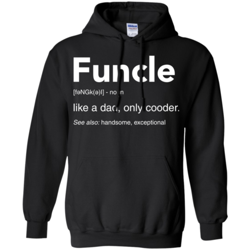 image 48 490x490px Funcle Definition Like a dad, only cooder t shirts, hoodies, tank