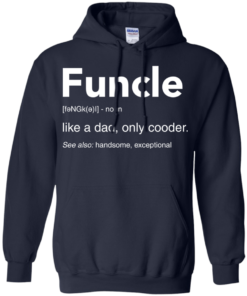 image 49 247x296px Funcle Definition Like a dad, only cooder t shirts, hoodies, tank