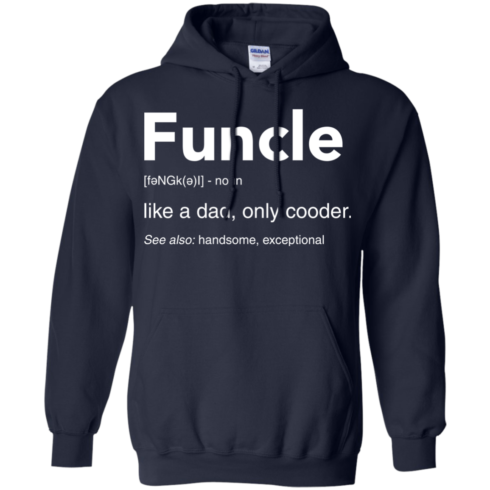 image 49 490x490px Funcle Definition Like a dad, only cooder t shirts, hoodies, tank