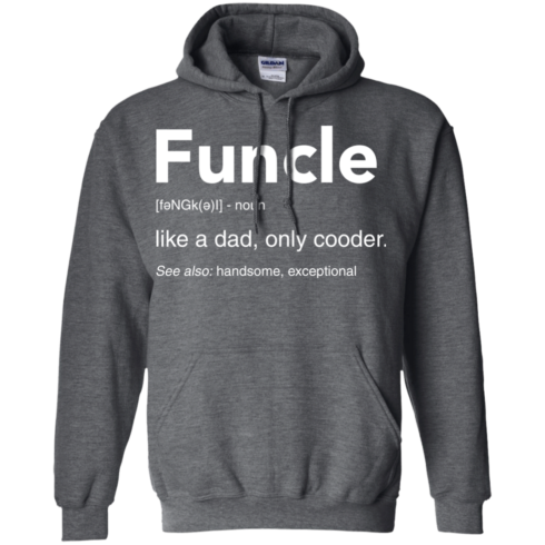 image 50 490x490px Funcle Definition Like a dad, only cooder t shirts, hoodies, tank