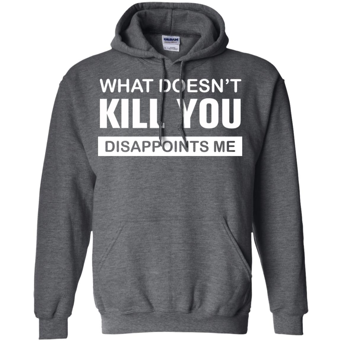 image 50px What Doesn't Kill You Disappoints Me T Shirts, Hoodies, Tank Top