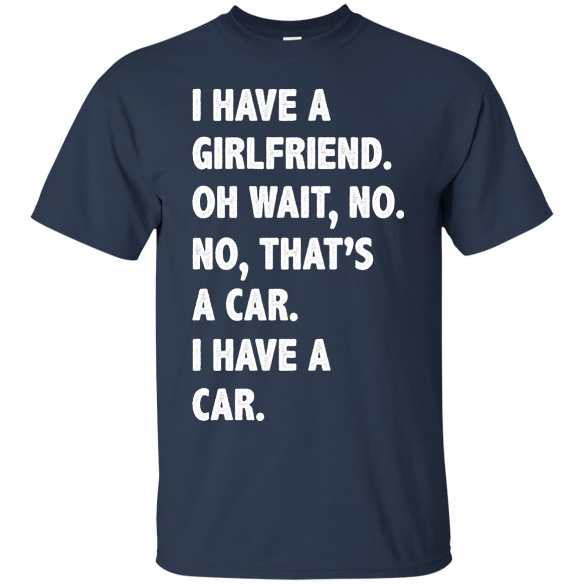 image 500px I have a girlfriend, no that is a car I have a car t shirt, hoodies, tank top