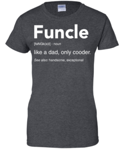image 52 247x296px Funcle Definition Like a dad, only cooder t shirts, hoodies, tank