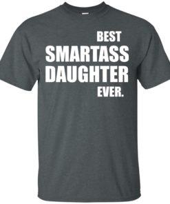image 654 247x296px Best Smartass Daughter Ever T Shirts, Hoodies, Tank