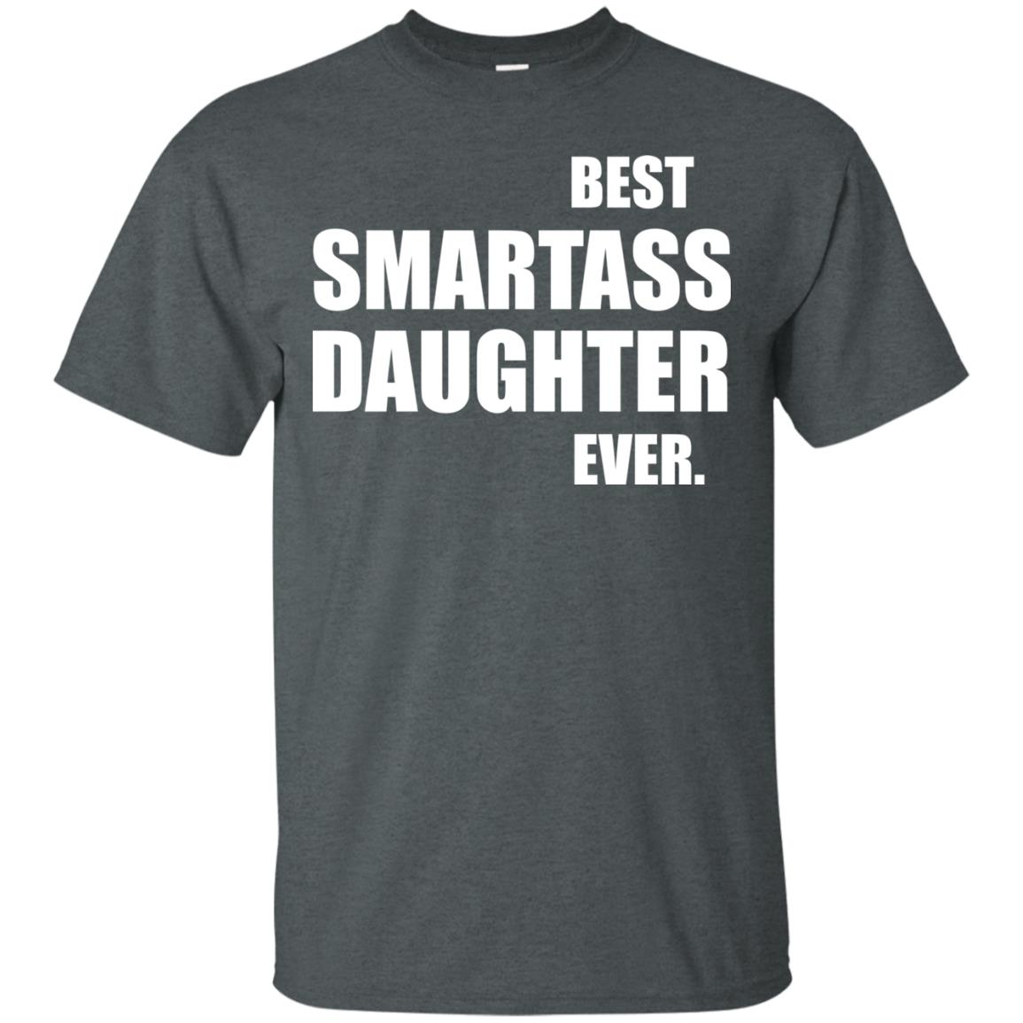 image 654px Best Smartass Daughter Ever T Shirts, Hoodies, Tank