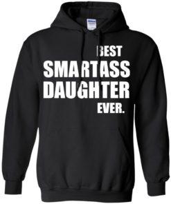image 656 247x296px Best Smartass Daughter Ever T Shirts, Hoodies, Tank