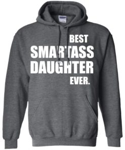 image 658 247x296px Best Smartass Daughter Ever T Shirts, Hoodies, Tank