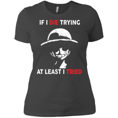 image 786 490x490px D Luffy: If I Die Trying At Least I Tried T Shirts, Hoodies, Tank Top