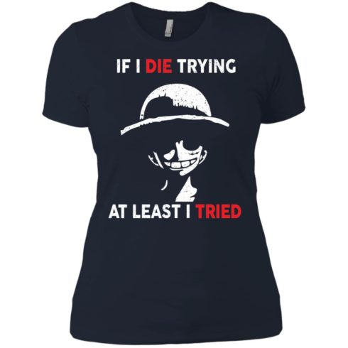 image 787 490x490px D Luffy: If I Die Trying At Least I Tried T Shirts, Hoodies, Tank Top