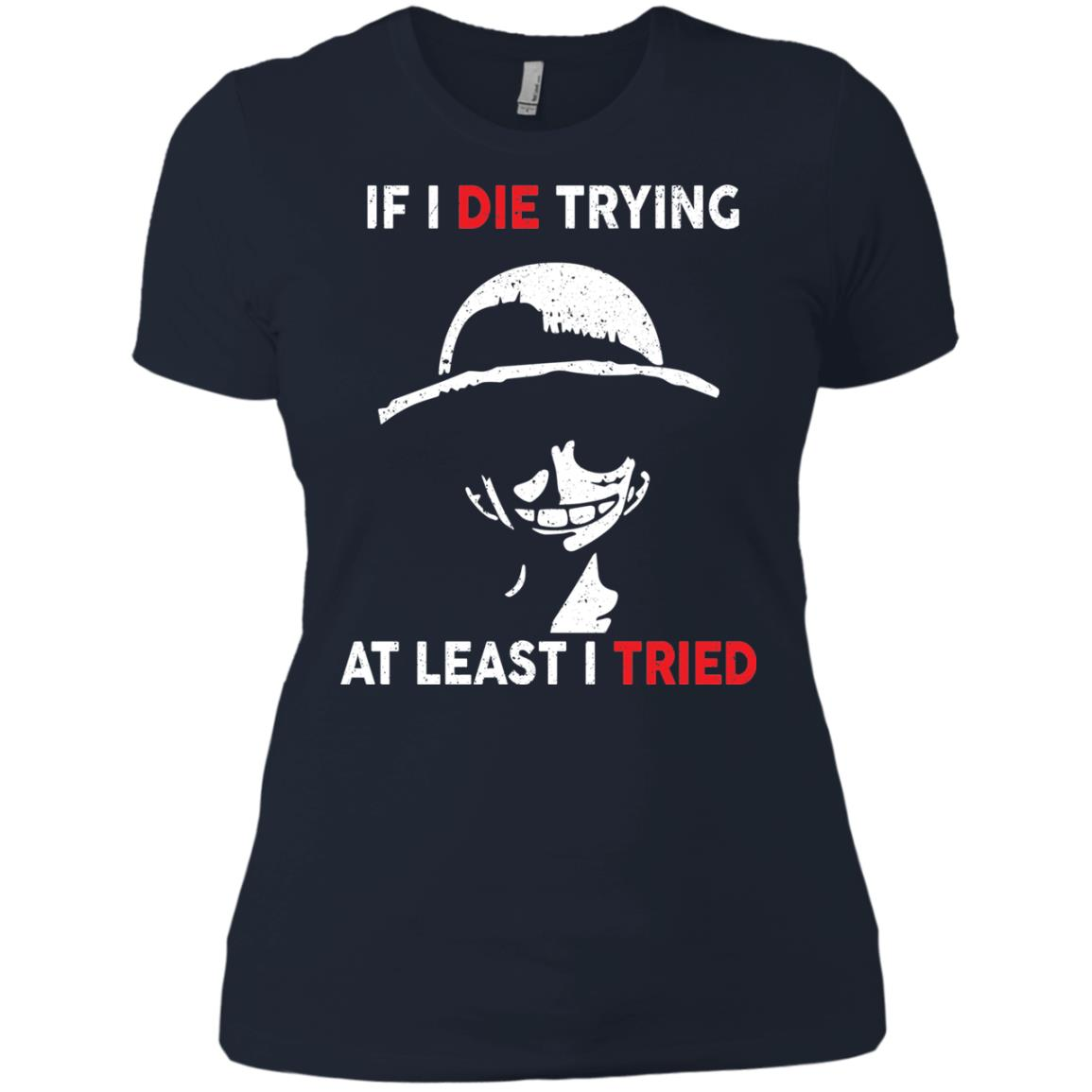 image 787px D Luffy: If I Die Trying At Least I Tried T Shirts, Hoodies, Tank Top