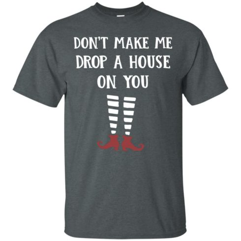 image 802 490x490px Wizard of Oz: Don't Make Me Drop A House On You T Shirts, Hoodies, Tank