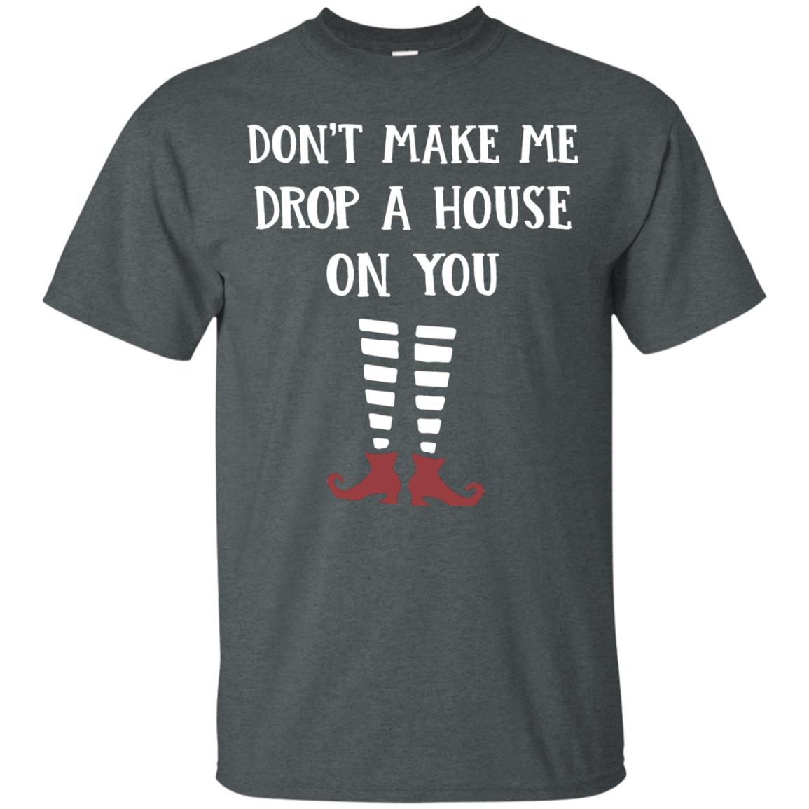 image 802px Wizard of Oz: Don't Make Me Drop A House On You T Shirts, Hoodies, Tank