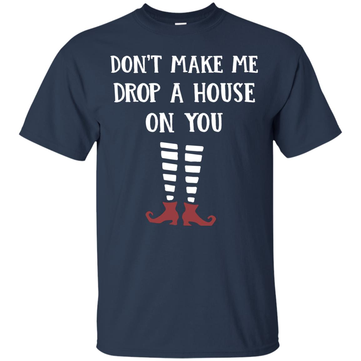 image 803px Wizard of Oz: Don't Make Me Drop A House On You T Shirts, Hoodies, Tank